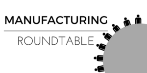 Manufacturing Roundtable @ Strawberry Hill Povitica | Merriam | Kansas | United States